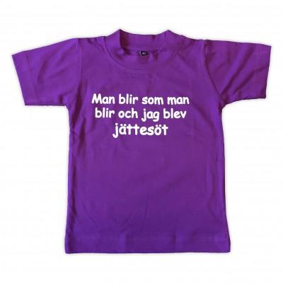 T-shirt Man blir som man blir och jag blev jättesöt