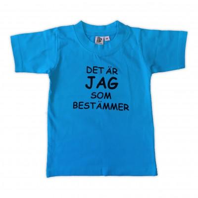 T-shirt Det är jag som bestämmer